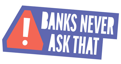 Logo for the Banks-Never-Ask-That campaign from the American Bankers Association.